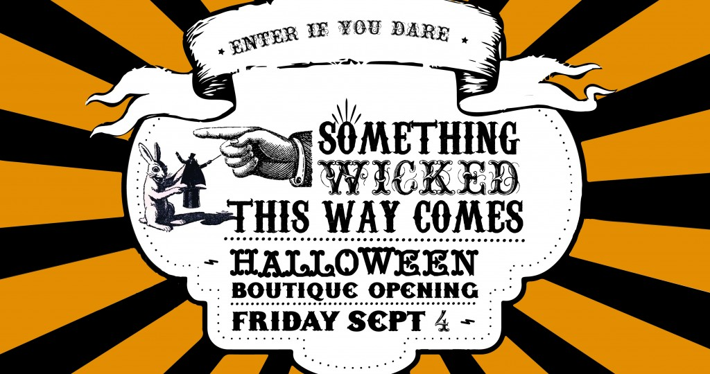 Halloween-Boutique-Opening-Something-Wicked-This-Way-Comes